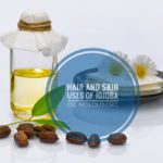 14 Hair and Skin Uses of Jojoba Oil You Should Know