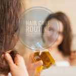Stronger and Healthy Hair: Hair Care Routine To Help Your Hair Growth