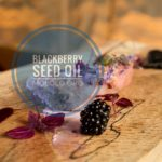 10 Hair and Skin Uses of Blackberry Seed Oil You Should Know