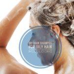 DIY Best Shampoo For Oily Hair